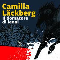 Il domatore di leoni - 9. I delitti di Fjällbacka - Camilla Läckberg