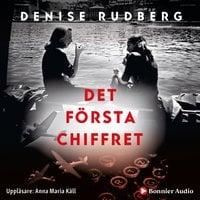 Det första chiffret - Denise Rudberg