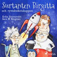 Surtanten Birgitta och rymdraketskuppen - Erika Svernström
