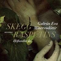 Skegg Raspútíns - Guðrún Eva Mínervudóttir