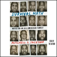 Survival Math: Notes on an All-American Family - Mitchell Jackson