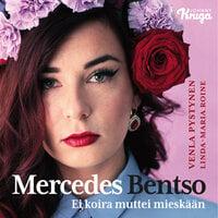 Mercedes Bentso - Venla Pystynen,Linda-Maria Roine