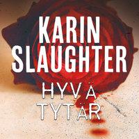 Hyvä tytär - Karin Slaughter