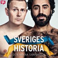 Sveriges historia - Den nakna sanningen - Özz Nûjen, Måns Möller