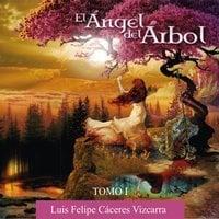 El ángel del árbol - Luis Felipe Cáceres Vizcarra