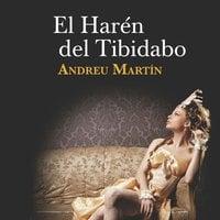 El harén del Tibidabo - Andreu Martín