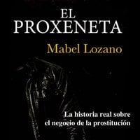 El proxeneta - Mabel Lozano