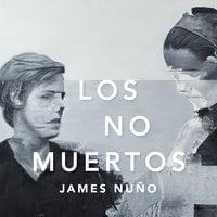 Los no muertos - James Nuño