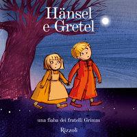 Fiabe per andare a nanna - Hansel & Gretel - AA.VV