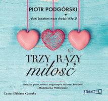 Trzy razy miłość - Piotr Podgórski