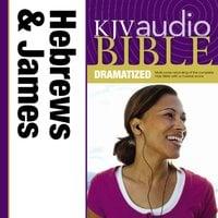 Dramatized Audio Bible - King James Version, KJV: (38) Hebrews and James - Zondervan