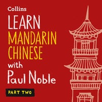 Learn Mandarin Chinese with Paul Noble for Beginners – Part 2 - Paul Noble, Kai-Ti Noble