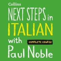Next Steps in Italian with Paul Noble for Intermediate Learners – Complete Course - Paul Noble