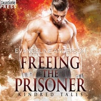 Freeing the Prisoner - Evangeline Anderson