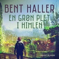 En grøn plet i himlen - Bent Haller