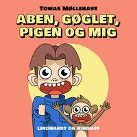 Aben, gøglet, pigen og mig - Tomas Møllehave