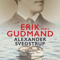 Erik Gudmand, Bind 1 - Alexander Svedstrup