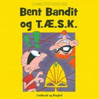 Bent Bandit og T.Æ.S.K. - Charlotte Fleischer