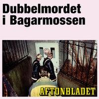 Dubbelmordet i Bagarmossen - Aftonbladet