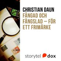 Fångad och fängslad – för ett frimärke - Christian Daun