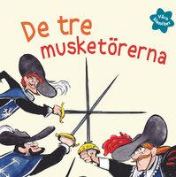 Våra klassiker 4: De tre musketörerna - Alexandre Dumas,återberättad av Wolfgang Knape