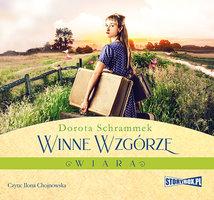 Winne Wzgórze. Wiara - Dorota Schrammek