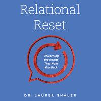 Relational Reset - Laurel Shaler