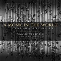 A Monk in the World - Wayne Teasdale