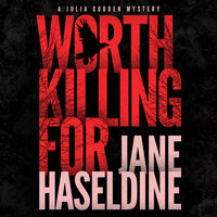 Worth Killing For - Jane Haseldine