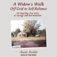 A Widow's Walk Off-Grid to Self-Reliance - Annie Dodds