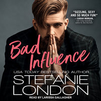 Bad Influence - Stefanie London