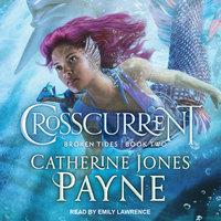 Crosscurrent - Catherine Jones Payne