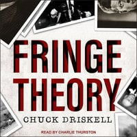 Fringe Theory - Chuck Driskell