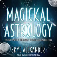 Magickal Astrology - Skye Alexander