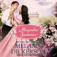 Magnolia Summer - Melanie Dickerson