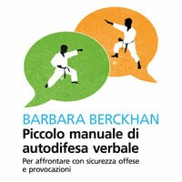 Piccolo manuale di autodifesa verbale - Berckhan Barbara
