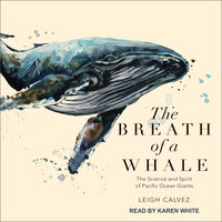 The Breath of a Whale - Leigh Calvez
