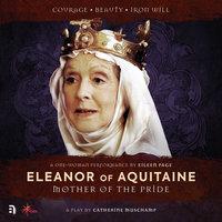 Eleanor of Aquitaine: Mother of the Pride - Catherine Muschamp