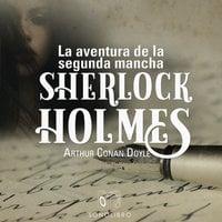 La aventura de la segunda mancha - Arthur Conan Doyle