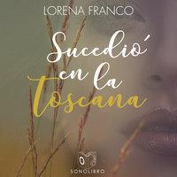 Sucedió en la Toscana - Lorena Franco Piris