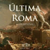 Última Roma - León Arsenal