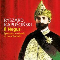 Il Negus. Splendori e miserie di un autocrate - Ryszard Kapuscinski