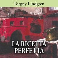 La ricetta perfetta - Torgny Lindgren