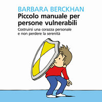 Piccolo manuale per persone vulnerabili - Berckhan Barbara