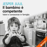 Il bambino è competente - Juul Jesper