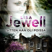 Sitten hän oli poissa - Lisa Jewell