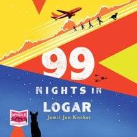 99 Nights in Logar - Jamil Jan Kochai