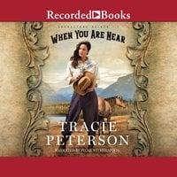 When You Are Near - Tracie Peterson