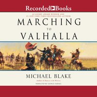 Marching to Valhalla - Michael Blake