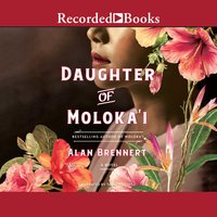 Daughter of Moloka'i - Alan Brennert